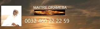 culture Culture Marabout, voyant, médium Maitre Drameba est la personne de confiance qu´il vous faut il vous  accueille avec honnêteté et sincérité*